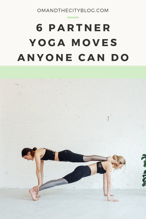 6 Partner Yoga Moves Anyone Can Do — Om & The City