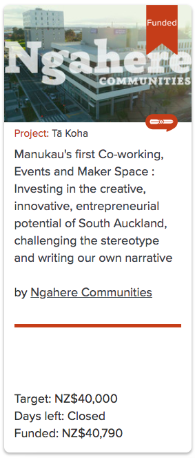 Ngāhere Communities - Ngahere Communities at Te Haa o Manukau is Manukau's very first co-working, events and maker space, designed for entrepreneurs, creators, innovators and makers, led with tikanga Maori (values) and polynesian flair.Located in the heart of the Manukau CBD, the doors to this courageous new space open (fingers crossed) in early September, and it's our job at Ngahere Communities to cultivate a thriving, connected community that fills this new whare, and breathes life into our city and our people.Funding target: $40,000Deadline: Friday, 28th September