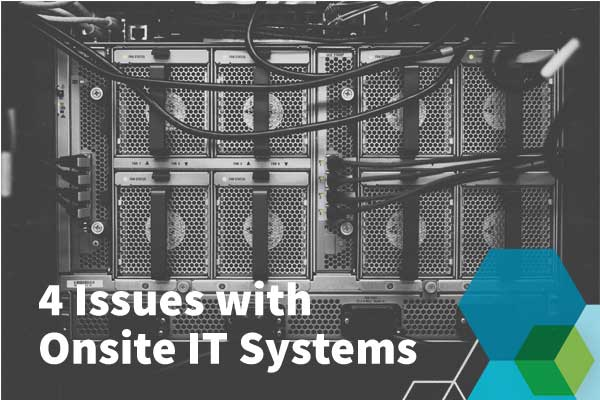 thumbn_blog_issues-with-onsite-IT-systems.jpg