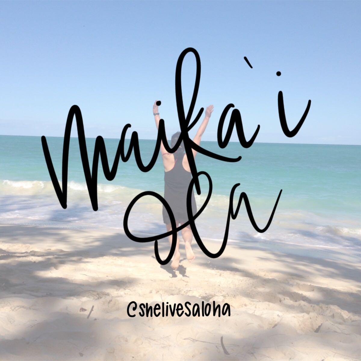 Good Life in Hawaiian: Maika'i Ola