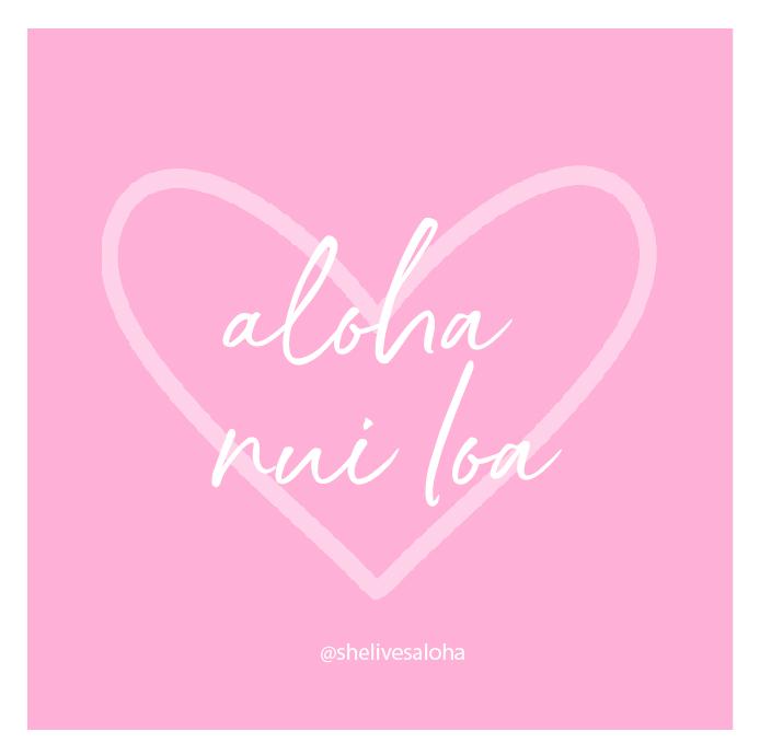Hawaiian Phrase of the Month: Aloha Nui Loa