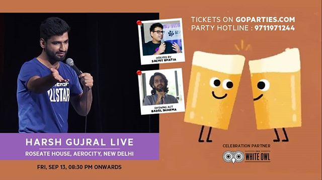 goparties goparties @goparties  presents Comedy Sessions@Goparties Live, a Solo special by @nasty_gujral & Host by @sachitbhatia & Spot By @badelsharma  At @upstage_insider September 13 2019, 09:00pm Onwards  Includes 2 Free Beer's without any conditions Celebration Partner : @whiteowlbrewery  For tickets: link in bio Or Call For query: 9711971244  #Standupcomedy #Livestandup #laughterchallenge #Laughter #Standupsession #Comedysessions #Comedy #gurgaon #Goparties #harshgujral #Aerocity #Roseatehouse