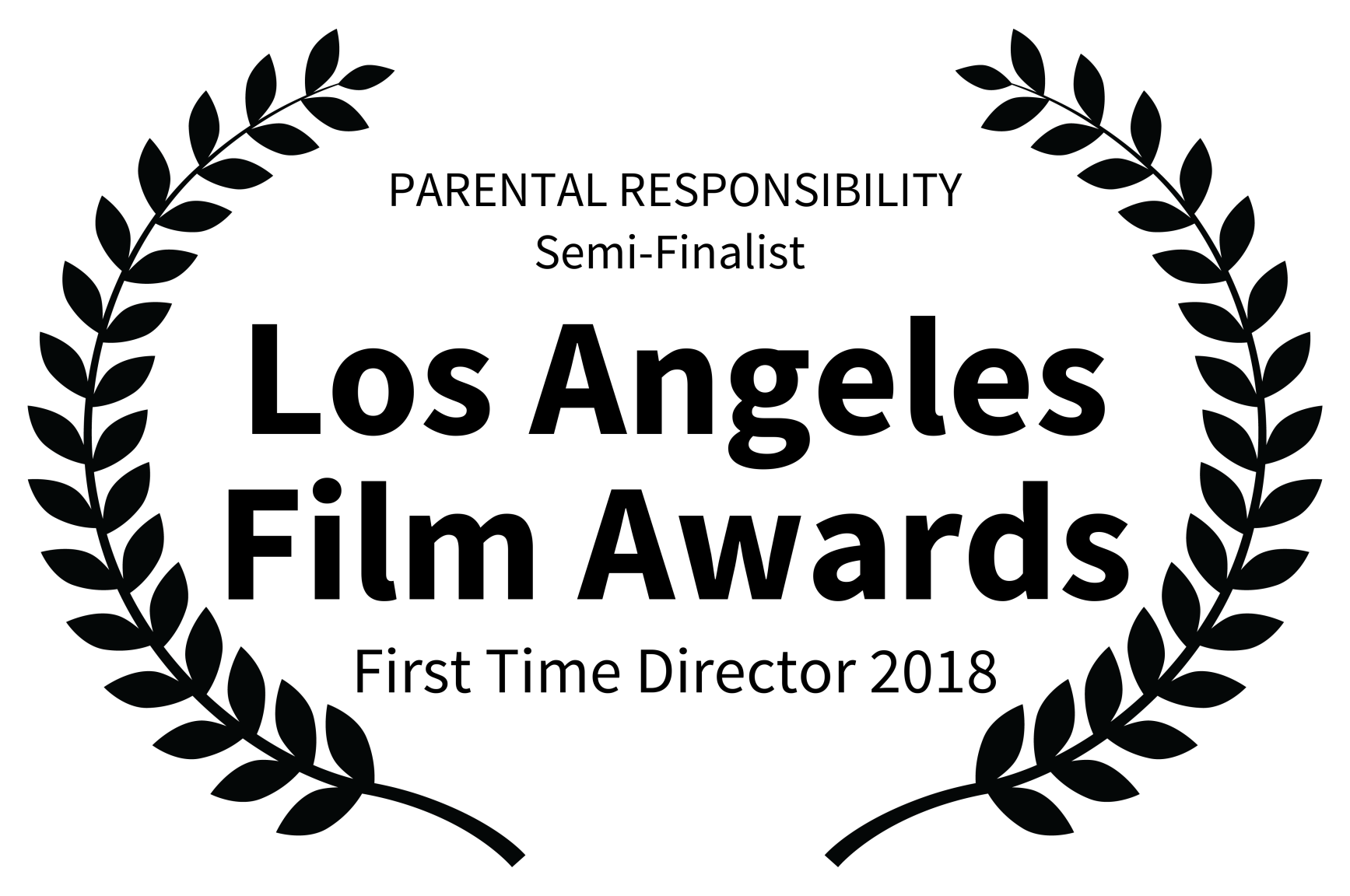 PARENTAL RESPONSIBILITY Semi-Finalist  - Los Angeles Film Awards - First Time Director 2018.png
