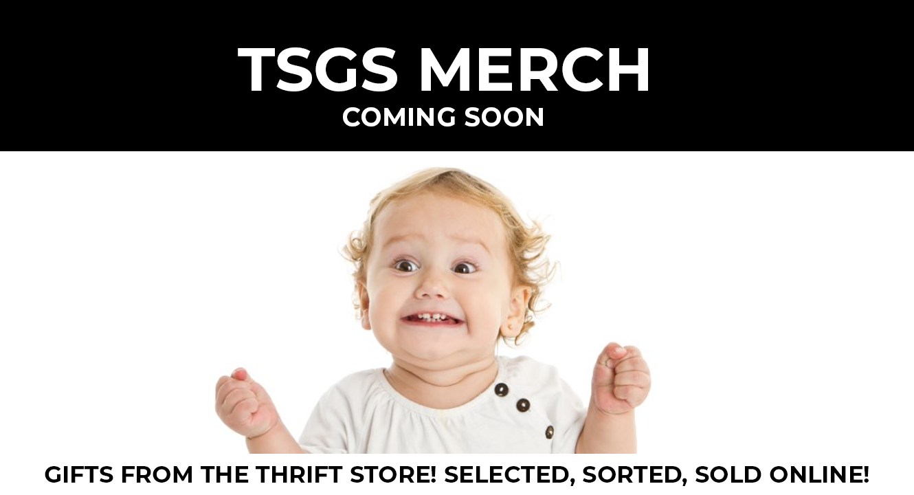 TSGS COMING SOON TGC Thrift Shop Gift Shop Home Page Image baby2.png