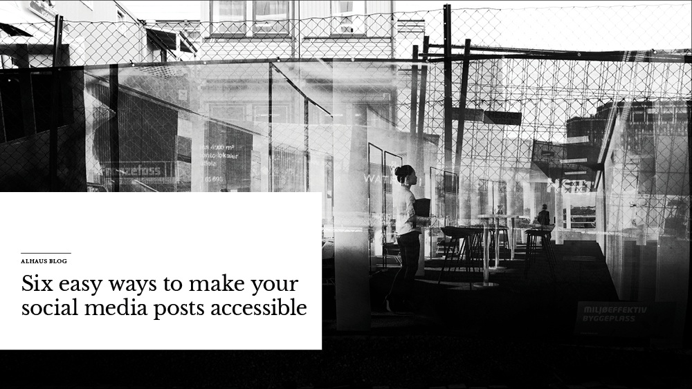 'Six+easy+ways+to+make+your+social+media+posts+accessible'+over+image+of+woman+standing+in+office.jpg