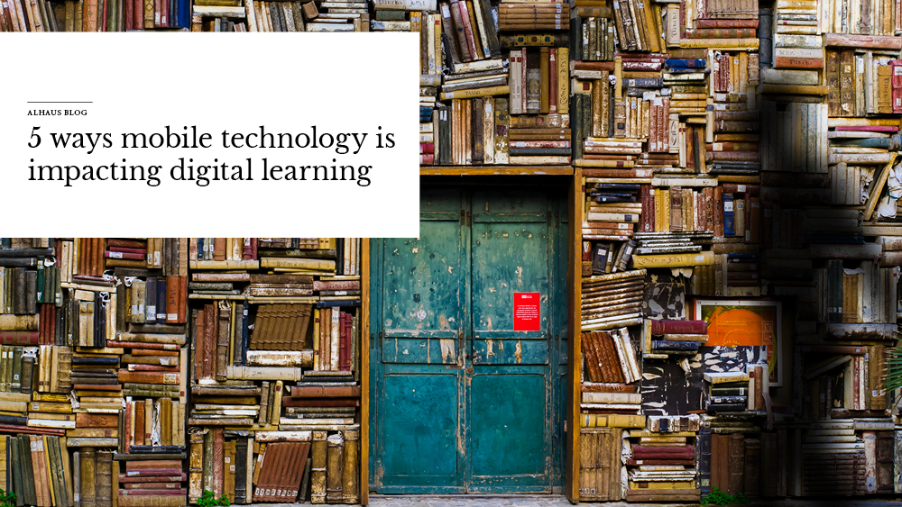 '5+ways+mobile+technology+is+impacting+digital+learning'+over+images+of+a+door+and+books.jpg