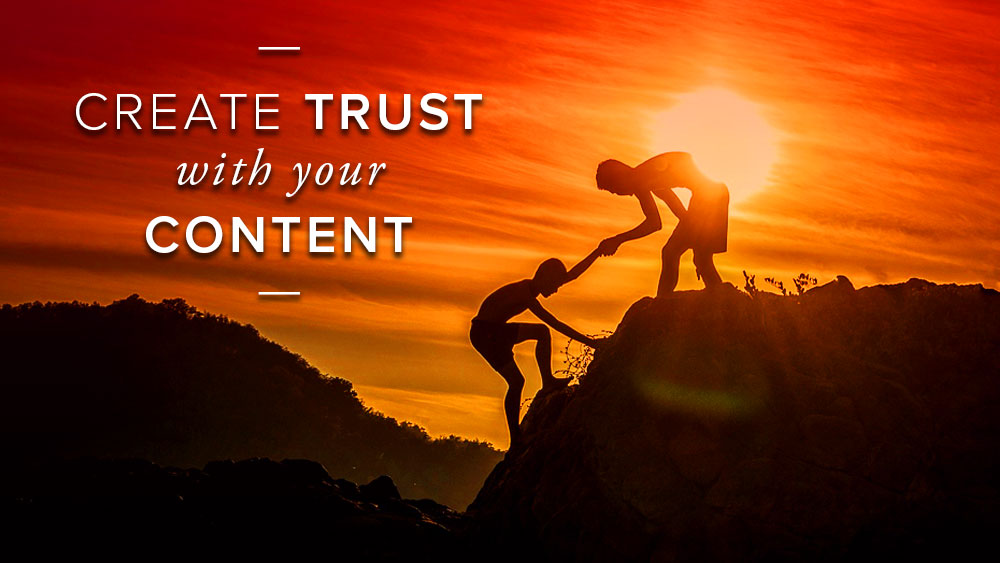 'create+trust+with+your+content'+over+image+of+a+person+helping+another+climb.jpg