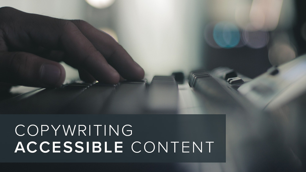 'copywriting+accessible+content'+over+image+of+a+hand+typing.jpg