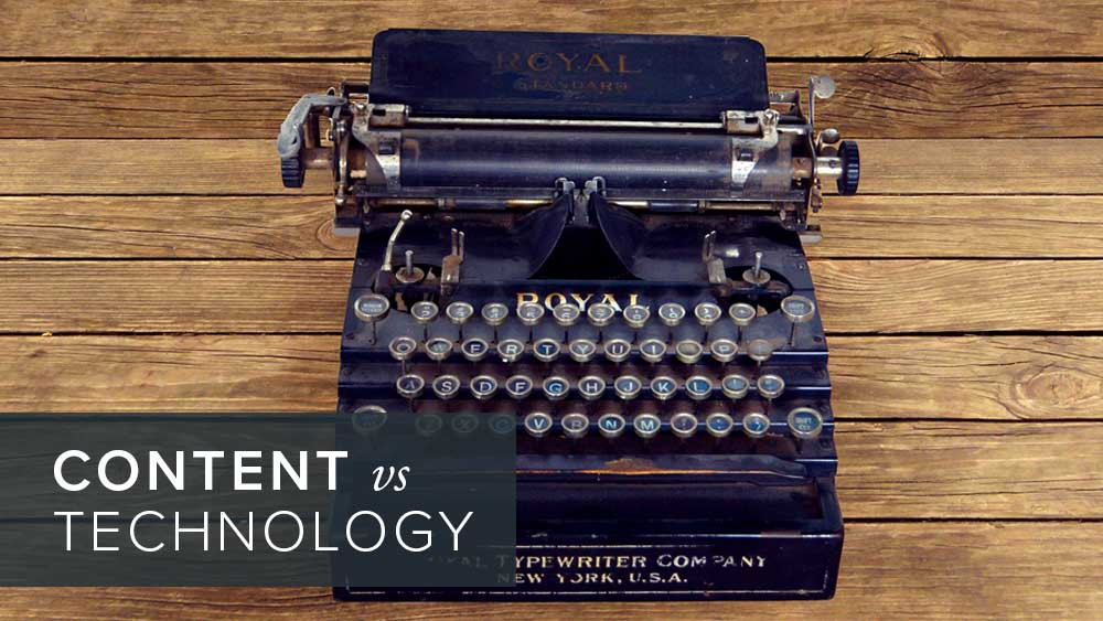 'content+vs+technology'+over+image+of+an+old+typewriter.jpg