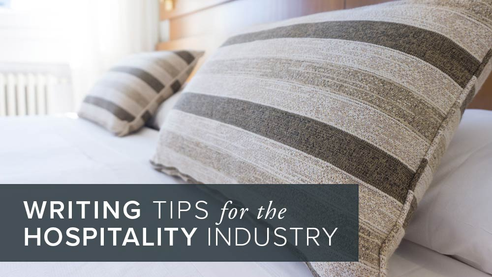 'writing+tips+for+the+hospitality+industry'+over+image+of+pillows+on+a+bed.jpg