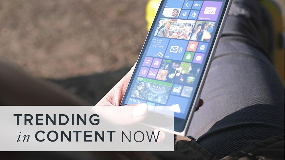 'trending+in+content+now'+over+image+of+tablet.jpg