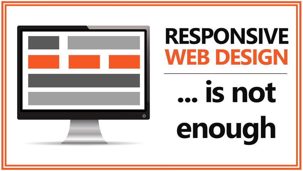 Responsive+web+design+is+not+enough.jpg