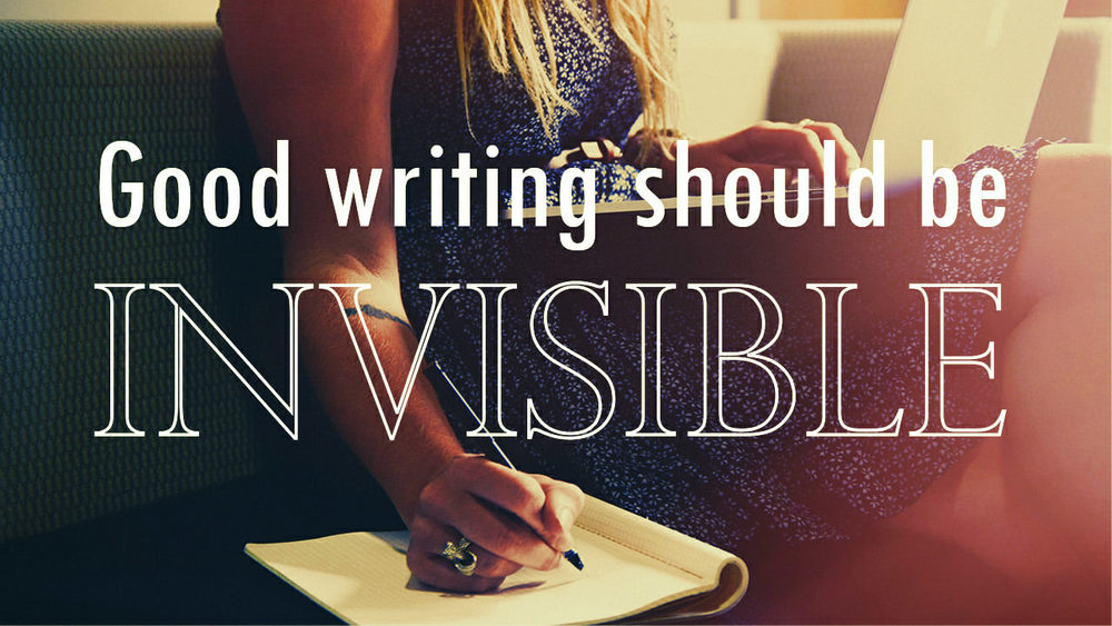 Good+writing+should+be+invisible.jpg