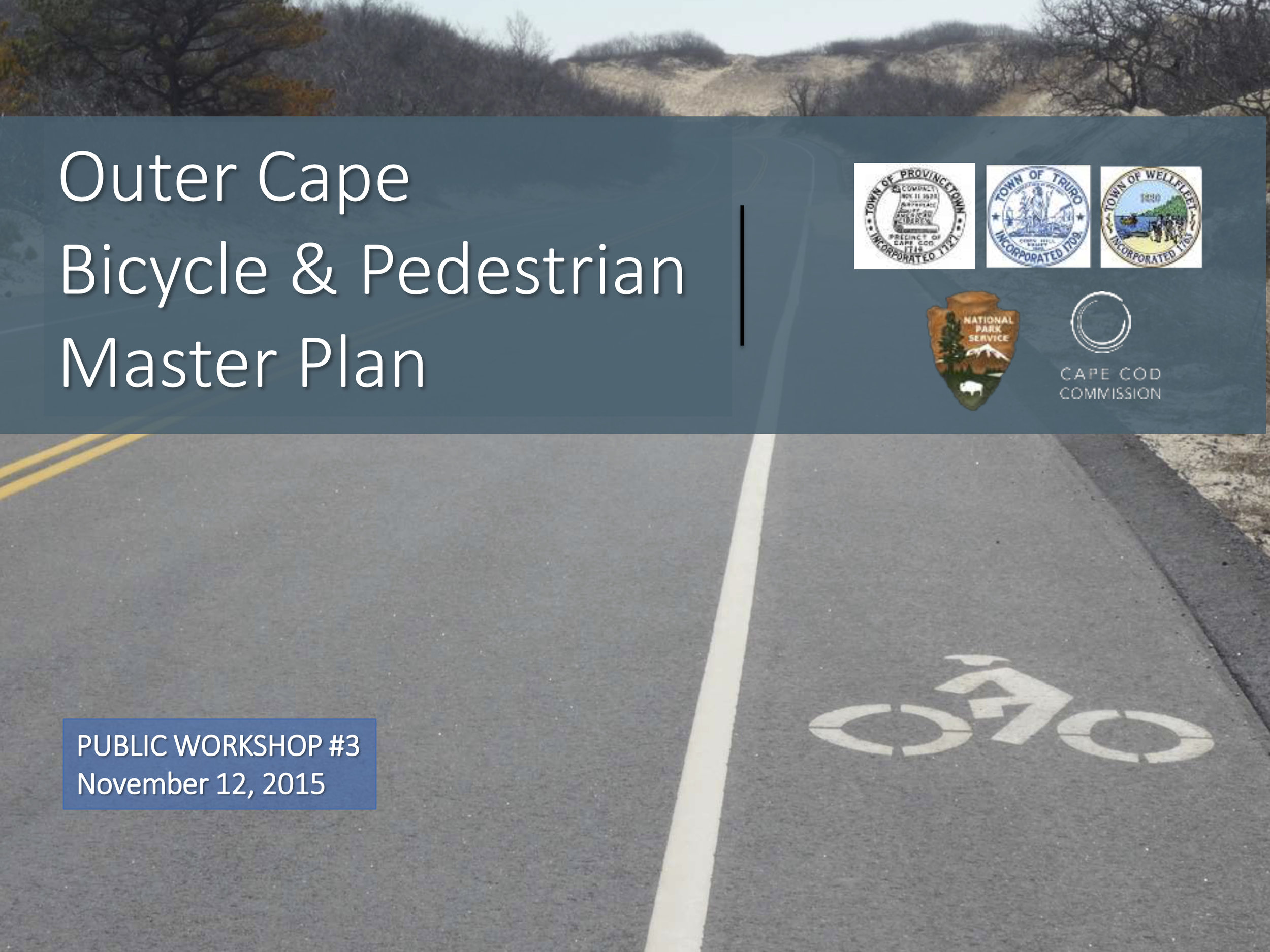 The cover slide from the Outer Cape Bicycle & Pedestrian Master Plan Workshop held on November 12, 2015 in Provincetown.