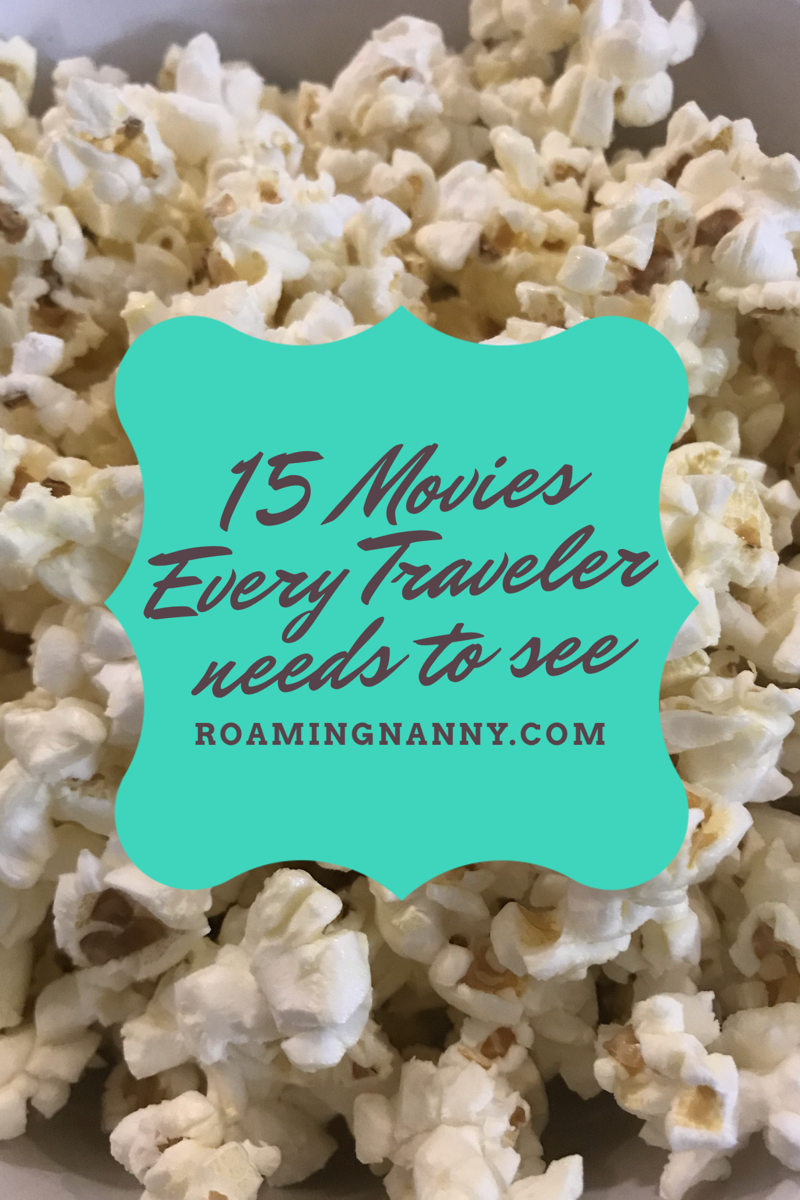 15 Movies Every Traveler needs to see