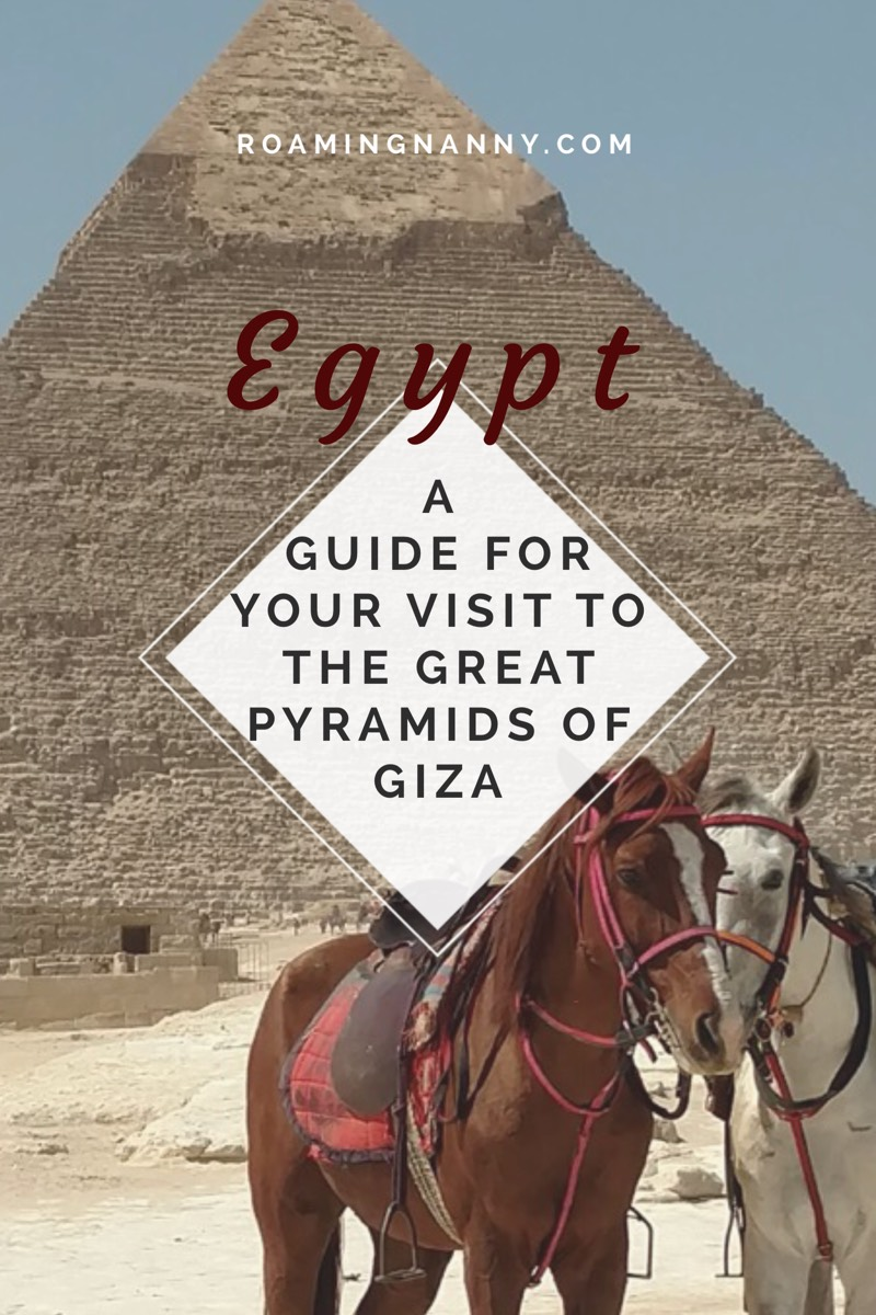A Guide for your Visit to the Great Pyramids of Giza, Egypt