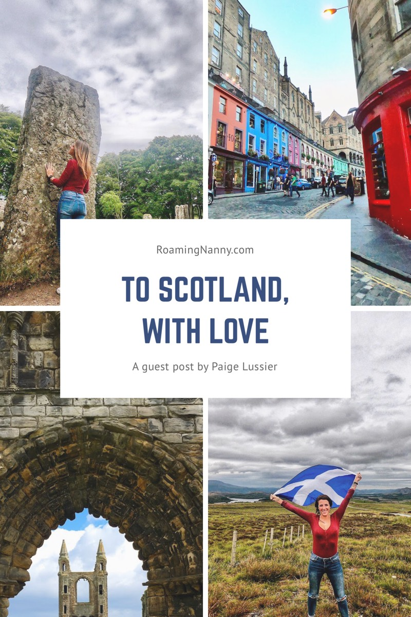 To Scotland, with Love - Roaming Nanny. A guest post by Paige Lussier