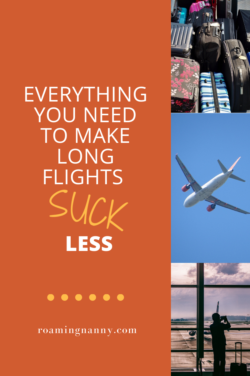 Everything you need to make long flights suck less - Roaming Nanny