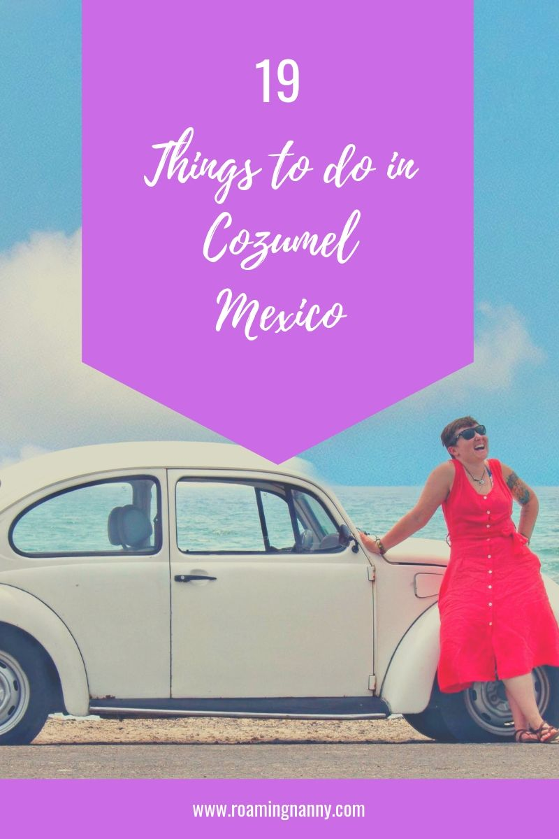 19 Things to do in Cozumel: Mexico's Island Paradise