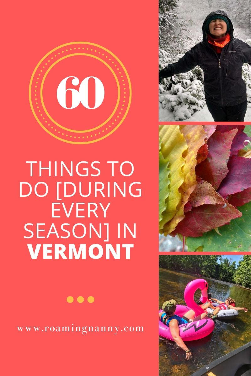 Winter, Spring, Summer, or Fall, Vermont is a 4 season destination. Here are 60 Things to do [During Every Season] in Vermont #winter #spring #summer #fall #vermont
