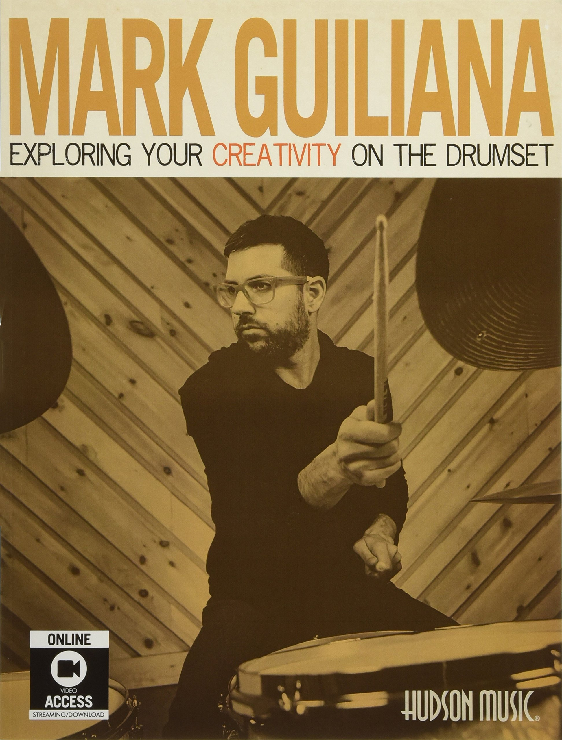 Exploring Your Creativity on the Drumset by Mark Guiliana