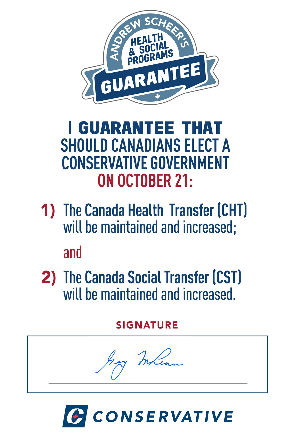 3% Increase - The Conservative Party has announced a Health and Social Program Guarantee: a commitment to maintain and increase the Canada Health Transfer (CHT) and the Canada Social Transfer (CST) by at least 3% per year, as is currently mandated in legislation.In 2019-2020, the two transfers are providing $55 billion to provinces and territories.It is critical for provincial/territorial planning for the delivery of health and social services to know how much they will receive in transfer payments from the federal government. This commitment will give them a guarantee of predictable minimum increases each year.It is also critical for Canadians to have confidence that these programs will be there for them when they need them. That's what this guarantee is about.Our opponents will accuse Conservatives of planning to cut spending for health and social services. This guarantee means Canadians can be assured that those opposition attacks are just partisan nonsense.
