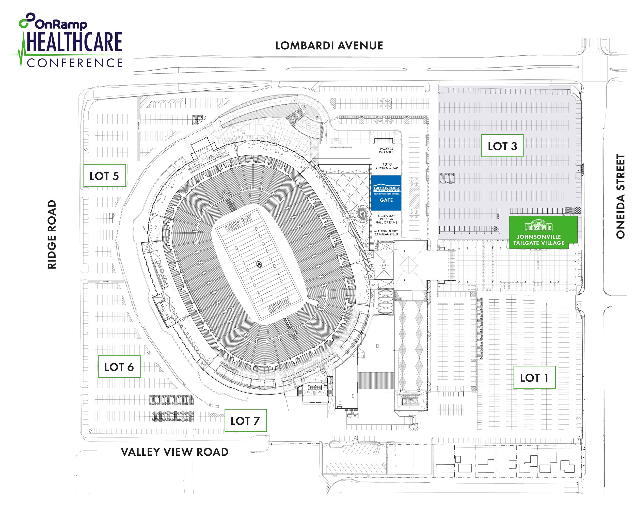 Arriving at Lambeau  - Lambeau Field is located at 1265 Lombardi Avenue, Green Bay, WI 54304.If you are driving to Lambeau Field, please park in Lot 3 off of Lombardi Avenue or in Lot 2 off of Oneida Street. You will enter through the American Family Insurance gate (see map on next page.)If you are arriving by Uber, Taxi or foot, you may alternatively enter the venue through the Miller Lite gate.Guests can park in Lot 3 off of Lombardi Avenue or in Lot 2 off of Oneida Street. Please enter through the American Family Insurance gate.