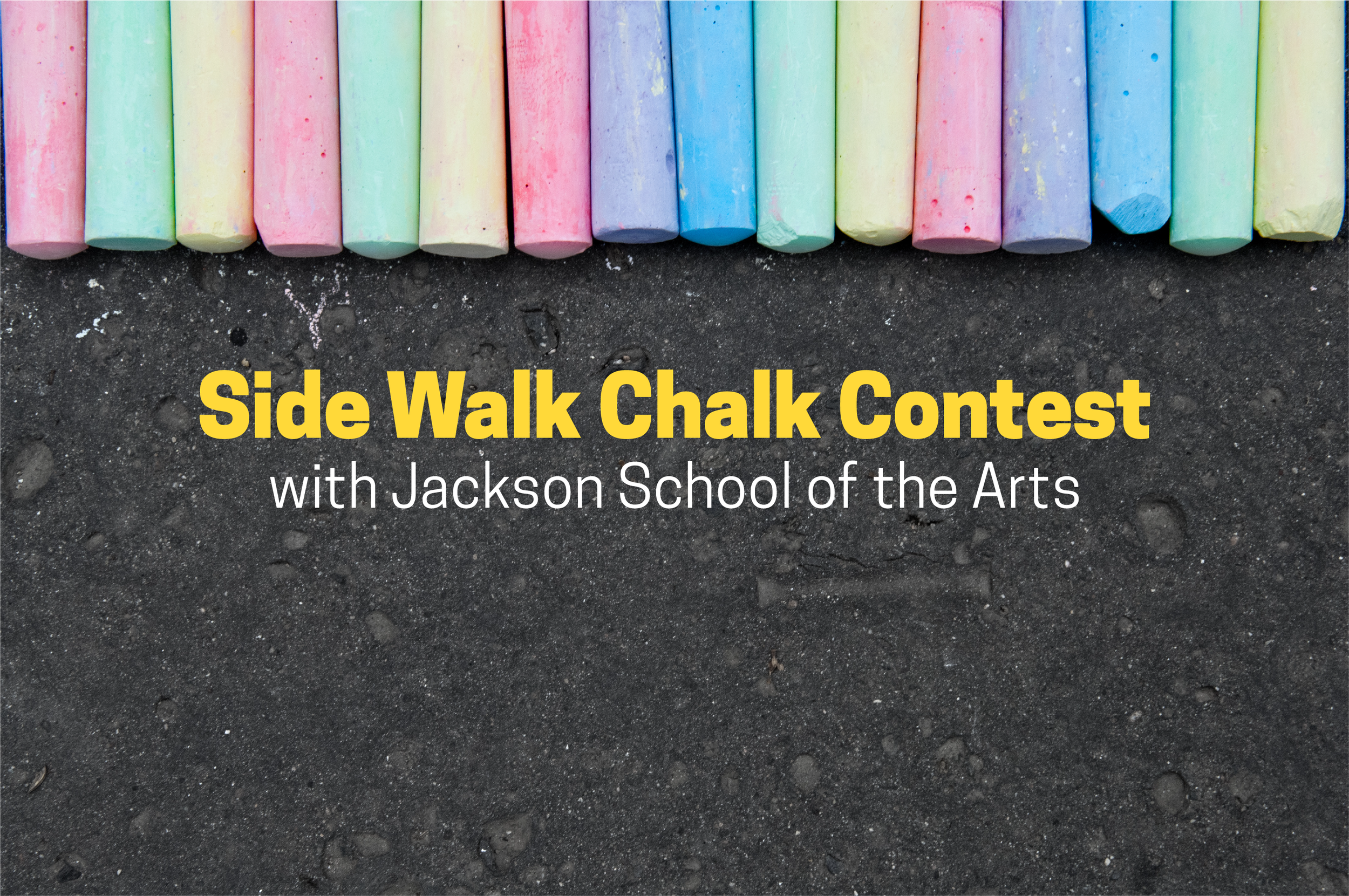 Sign Up for our Sidewalk Chalk Contest! - Hosted by the Jackson School of the Arts, the contest is free and anyone can join! We have 25 spots available for this event, which takes place on Sunday, September 8 from 11am to 3pm.Each artist will receive an area on the ground and must complete the piece between 11am and 3pm to be considered for one of the prizes. Winners of the contest will be announced during the intermission of the Capital City Brass Band Concert that afternoon. YOU MUST BE REGISTERED TO WIN!