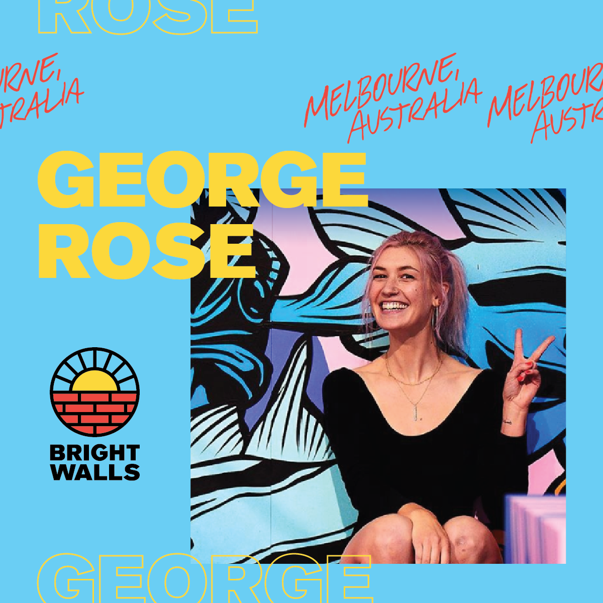 George RoseMelbourne, Australia 🇦🇺 - George Rose is often mistaken for a boy. She is actually a visual artist with a flair for not taking life too seriously. George hails from Melbourne, Australia and has a love for painting colorful murals that become a favorite destination for Instagram photographers.She spends most of her time up ladders painting murals and sometimes makes it into her studio just to try something a bit more normal. She feels most at home with a paintbrush in hand but also likes the feel of a pen, spray can or drill.Mural Partner: Commonwealth