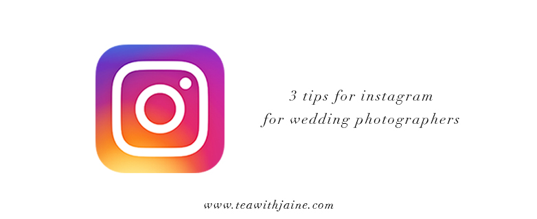 Tips for Using Instagram For Wedding Photographers
