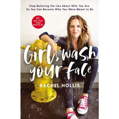Girl, Wash Your Face by Rachel Hollis - The Hollis Company