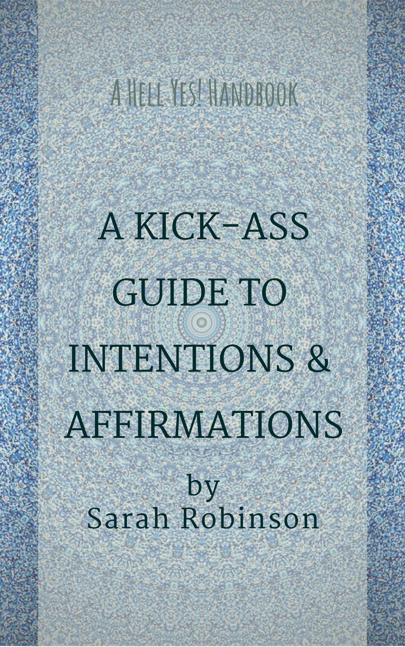 A Kick-Ass Guide to Intentions.png