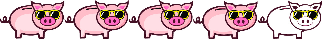 4 Pigs - Usually worth doing, but may take a bit more time or money.