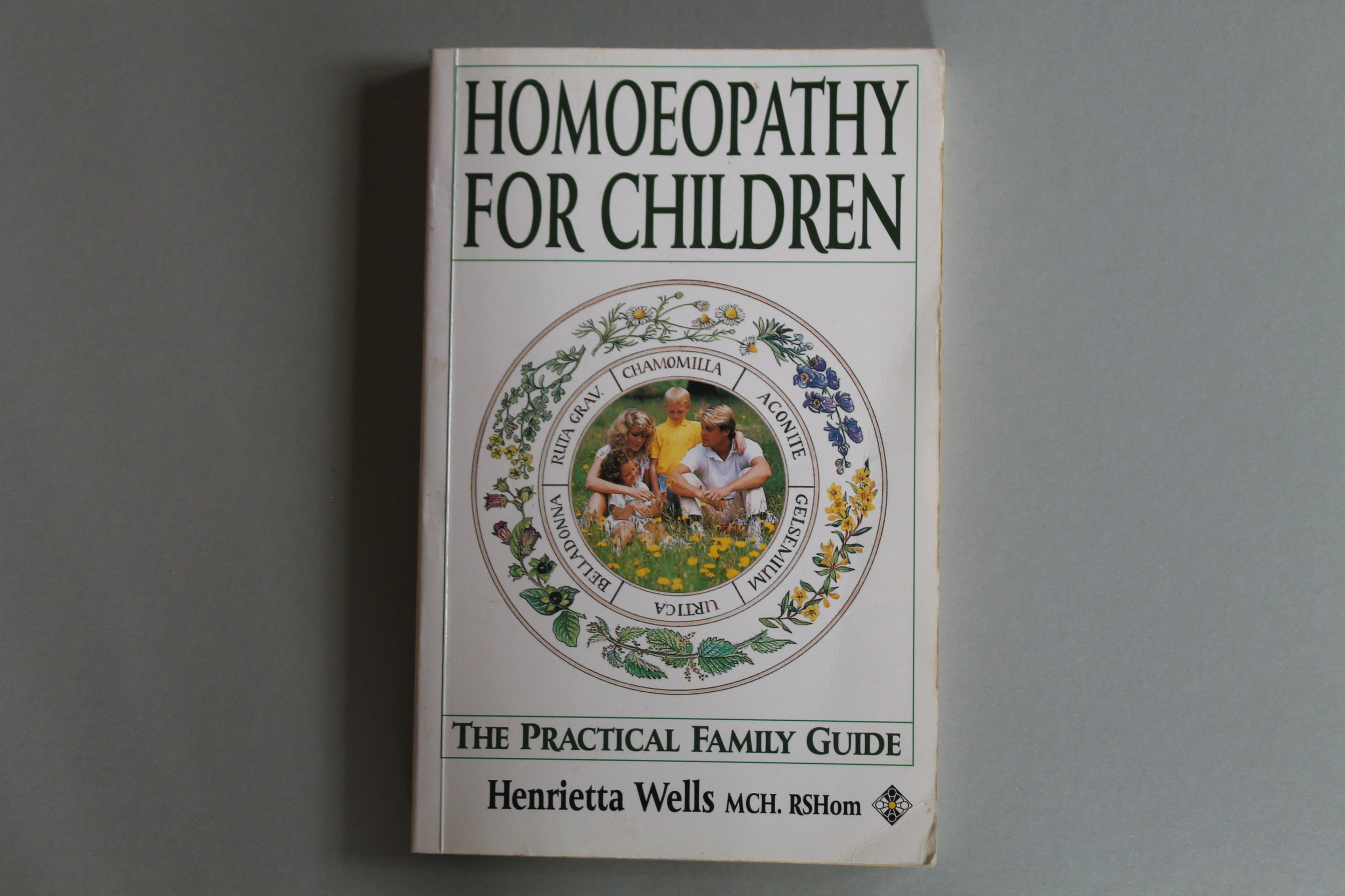 Homeopathy For Children The Practical Family Guide by Henrietta Wells