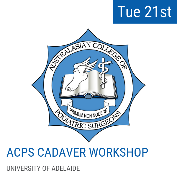 Australasian College of Podiatric Surgeons (ACPS) Cadaver Workshop  The ACPS Cadaver workshop is an exciting opportunity for podiatrists and surgeons who want to improve their knowledge and understanding of functional anatomy, musculoskeletal assessment, surgical techniques, and skills such as dissection, regional anaesthesia blocks, toenail and wart surgery in a hands-on environment.  Being hosted at the Surgical Skills Laboratory, within Adelaide Medical School, at the University of Adelaide, this lab is frequently used for surgical training to enhance clinical skills and is equipped with highest quality audio visual equipment for the ultimate experience.  The workshop will include use of state-of-the-art technology and access to fresh frozen human cadavers, which have the same appearance and handling qualities as living tissue and provide the perfect base for improving clinical skills. Participants will also have the opportunity to learn from some of Australia's most experienced Podiatric Surgeons in a small group environment.  The hands-on component will be very practical and will involve demonstration and facilitation by 4-6 Fellows of the ACPS. This ratio of Fellows to participants is a unique educational opportunity for podiatrists. Participants will be able to inject, dissect and examine the anatomy of fresh-frozen foot and ankle specimens.  Numbers are limited and will be capped at 24 participants. Participants are eligible for 8 CPD hours.  Location: Surgical Skills Laboratory: Adelaide Medical School at the University of Adelaide  Sign up for the workshop  here