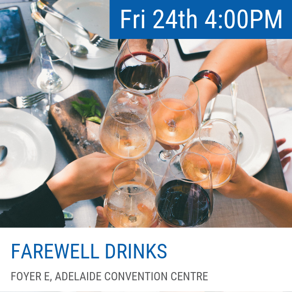 """Friday 24 May 3:30pm-4:30pm  A very casual """"good-bye"""" to all friends, old and new, will take place in Foyer E following the conference close. Light refreshments and food will be served"""