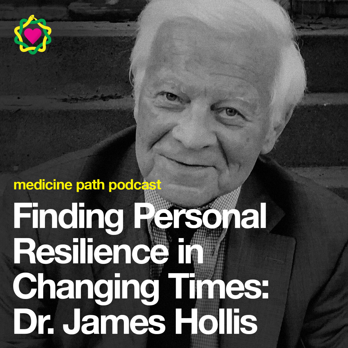 MPP65 Dr. James Hollis: Finding Personal Resilience in Changing Times