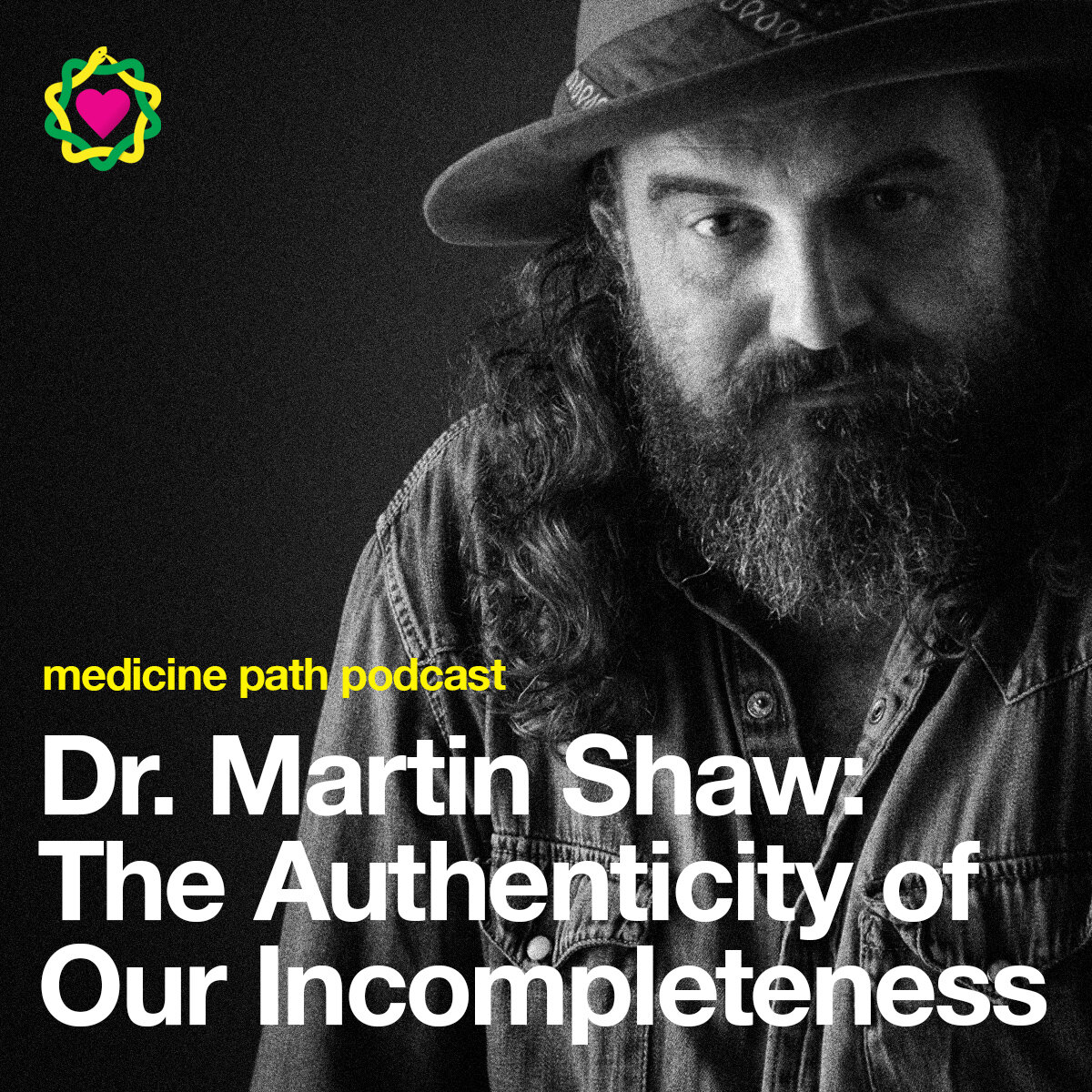MPP70 Dr. Martin Shaw: The Authenticity of Our Incompleteness