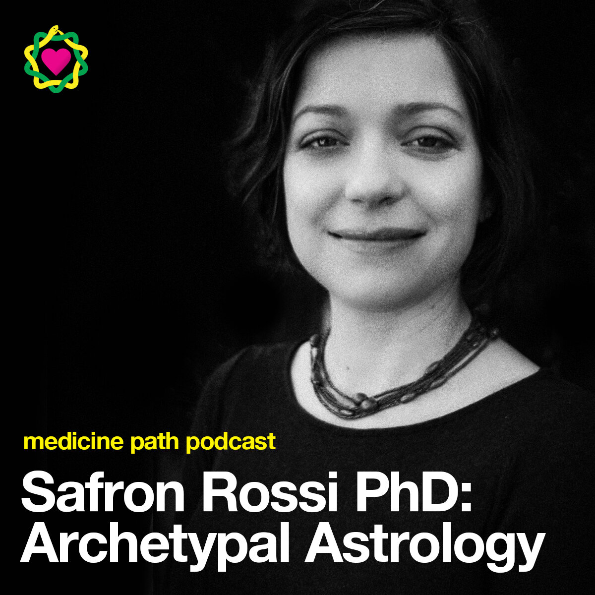 MPP71 Safron Rossi PhD: Archetypal Astrology