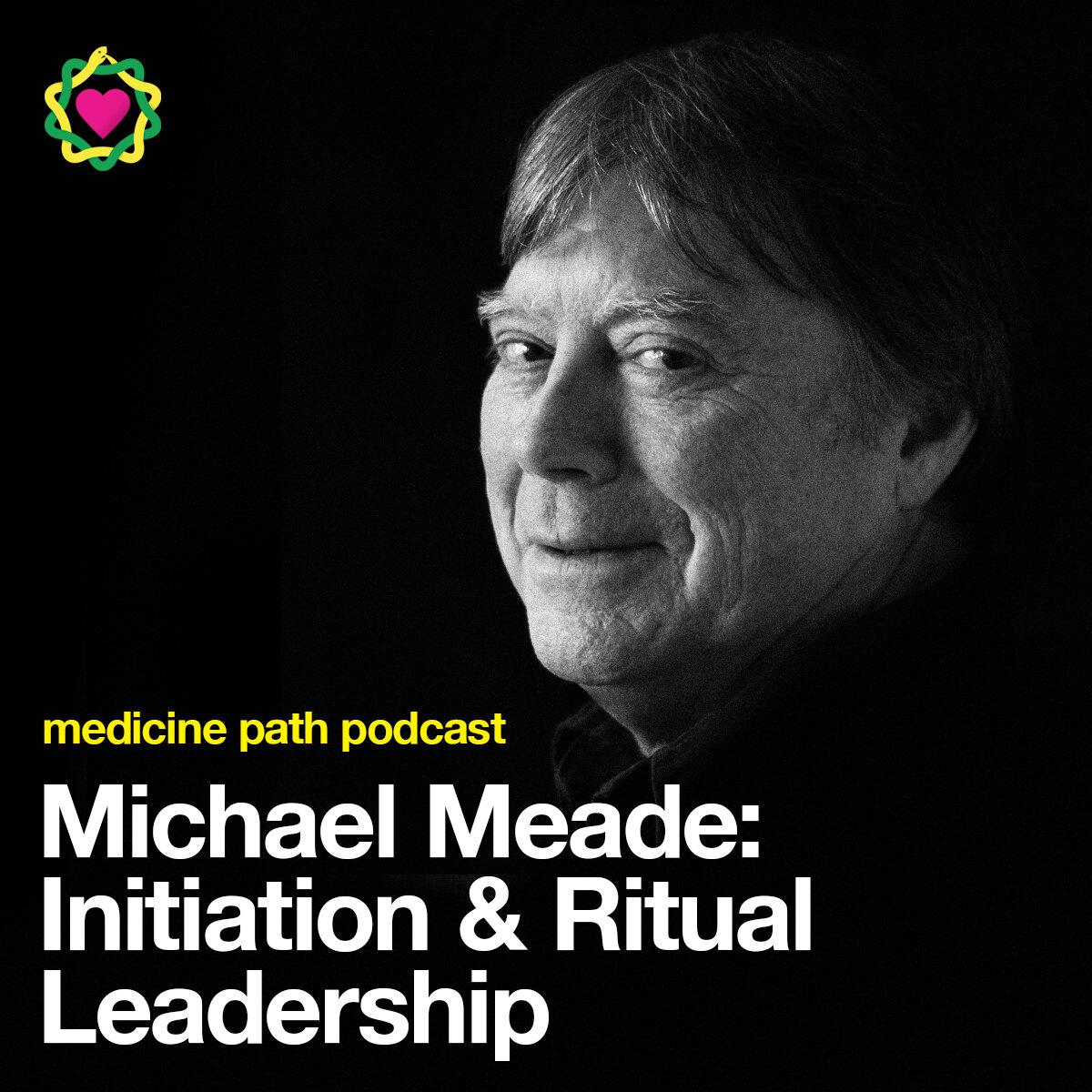 MPP72 Michael Meade: Initiation & Ritual Leadership
