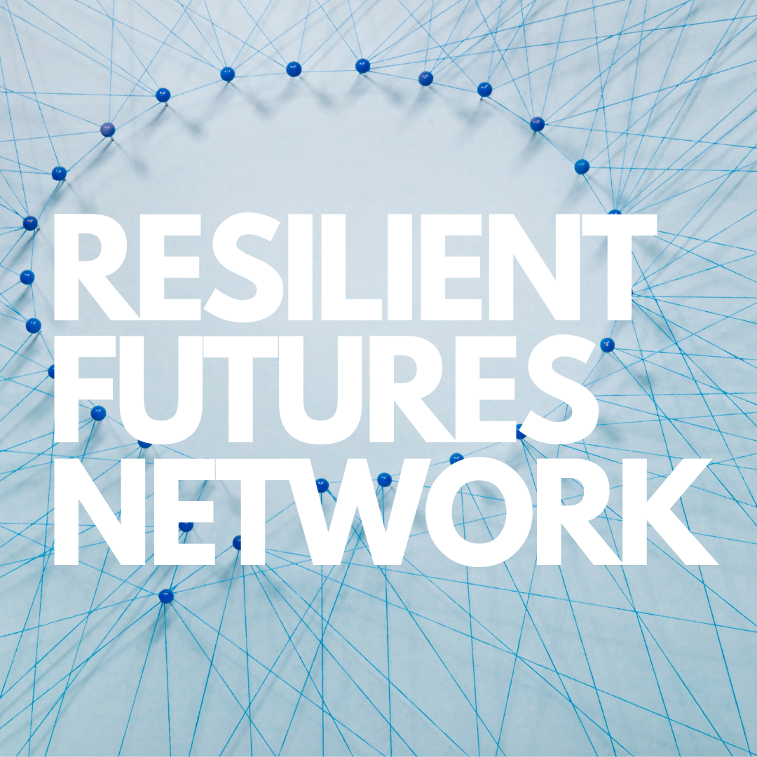 Want more insights like these?  Join the Resilient Futures Network  for free resources delivered straight to your inbox.