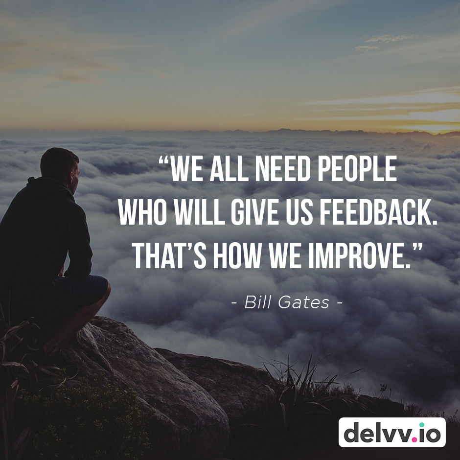"""Quote 2 - """"We all need people who will give us feedback. That's how we improve."""" - Bill Gates"""