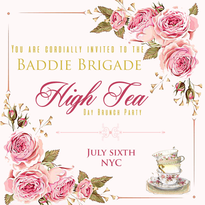 Click  here  for the recap of our Baddie Tea Party