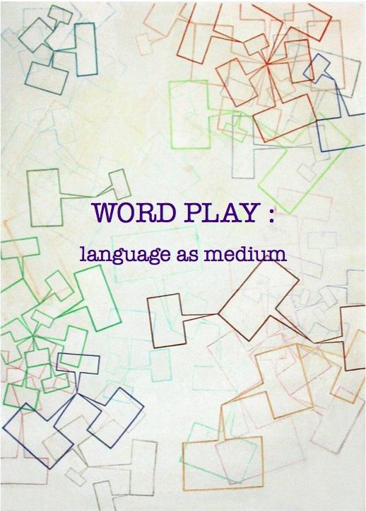 Press, Clayton.  WORD PLAY: language as medium.  Miami: The Bonnier Gallery, 2019.