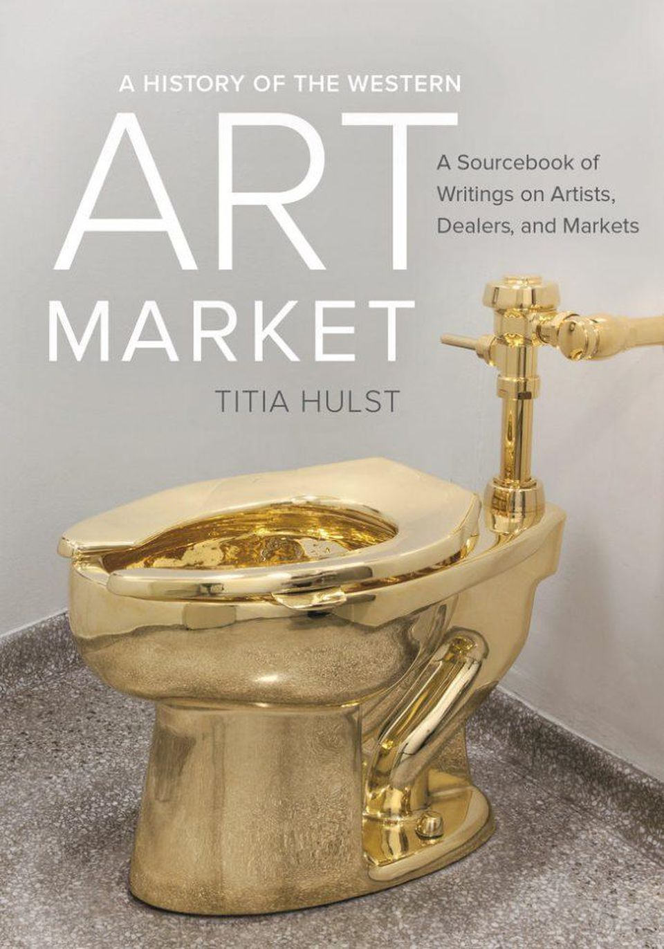 Hulst, Titia.  A History of the Western Art Market: A Sourcebook of Writings On Artists, Dealers, and Markets . Oakland, California: University of California Press, 2017.