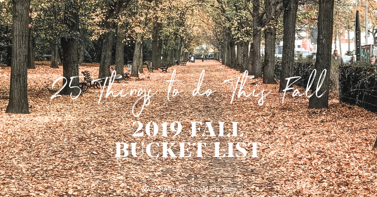 2019 FALL BUCKET LIST SIMPLYSHEENAMARIE.COM