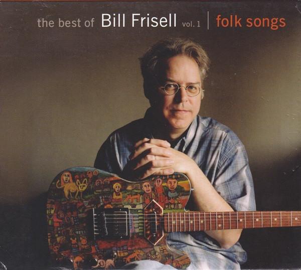 The Best of Bill Frisell Vol. 1 - Folk Songs -
