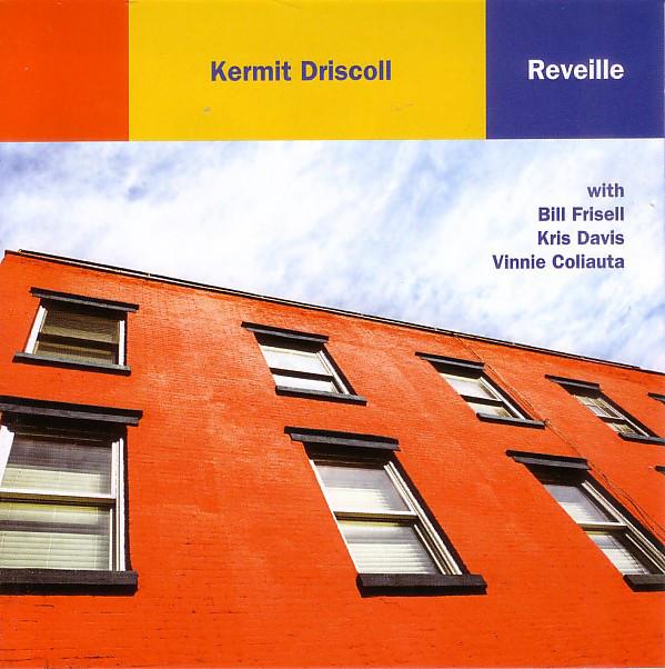 Kermit Driscoll - Reveille -