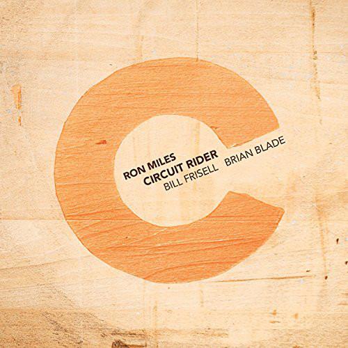 Ron Miles - Circuit Rider -