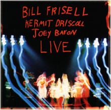 Bill Frisell, Kermit Driscoll & Joey Baron - Live -